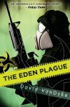 The Eden Plague - David VanDyke