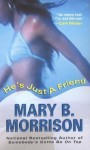 He's Just A Friend - Mary B. Morrison
