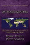 Astrogeographia: Correspondences Between the Stars and Earthly Locations - Robert Powell, David Bowden
