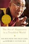 The Art of Happiness in a Troubled World - Dalai Lama XIV, Howard C. Cutler, Marc Cashman
