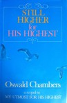 Still Higher For His Highest - Oswald Chambers