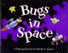 Bugs in Space : Starring Captain Bug Rogers - David A. Carter