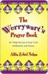 The Worrywart's Prayer Book - Allia Zobel Nolan