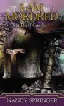 I Am Mordred: A Tale of Camelot - Viking Childrens Books