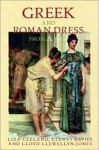 Greek and Roman Dress from A to Z - Cleland Liza, Glenys Davies, Cleland Liza