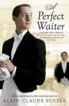 A Perfect Waiter - Alain Claude Sulzer, John Brownjohn