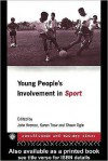 Young People's Involvement in Sport - John Kremer, Shaun Ogle, Karen Trew