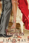 Two Step Temptation - Emma Jay