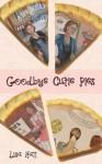 Goodbye Cutie Pies (Cutie Pies Chronicles) - Lisa Hall