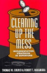 Cleaning Up the Mess: Implementation Strategies in Superfund - Thomas W. Church, Robert T. Nakamura