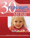 30 Fun Ways to Learn About Music - Anice Paterson, David Wheway
