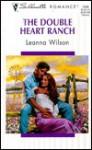 The Double Heart Ranch - Leanna Wilson