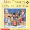 Mrs. Toggle's Class Picture Day - Robin Pulver