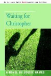 Waiting for Christopher - Louise Hawes