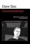 Dave Sim: Conversations - Eric Hoffman, Dominick Grace