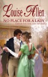 No Place for a Lady (Harlequin Historical, #892) - Louise Allen