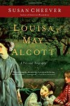 Louisa May Alcott - Susan Cheever