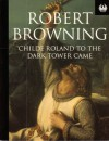 Childe Roland To The Dark Tower Came (Phoenix 60p Paperbacks) - Robert Browning