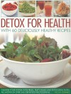 Detox for Weight Loss & Health: Over 50 Healthy and Delicious Recipes to Cleanse Your System (Kitchen Doctor) - Nicola Graimes