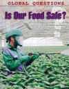 Is Our Food Safe? - Carol Ballard, Stefan Chabluk