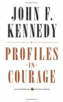 Profiles in Courage (Harper Perennial Modern Classics) - John F. Kennedy