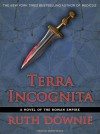 Terra Incognita: A Novel of the Roman Empire - Ruth Downie, Simon Vance