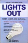 Lights Out: Sleep, Sugar, and Survival - T.S. Wiley, Bent Formby