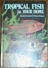 Tropical Fish in Your Home - Herbert R. Axelrod, William Vorderwinkler