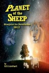 Planet of the Sheep: Blueprint for Revolution 2012 - G.G. Lionhart, Michael Hayes