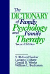 The Dictionary Of Family Psychology And Family Therapy - S. Richard Sauber, Gerald R. Weeks, Luciano L'Abate, William L. Buchanan