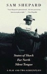 A Play and Two Screenplays: States of Shock / Far North / Silent Tongue - Sam Shepard