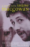A Drink With Shane MacGowan - Victoria Mary Clarke, Shane MacGowan