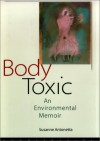 Body Toxic - Susanne Antonetta