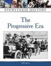 The Progressive Era - Faith Jaycox