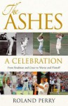 The Ashes: A Celebration - Roland Perry