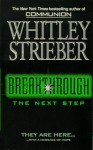 Breakthrough: The Next Step - Whitley Strieber