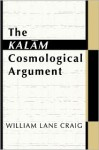 The Kalam Cosmological Argument - William Lane Craig