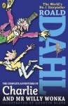 The Complete Adventures of Charlie and Mr Willy Wonka - Quentin Blake, Roald Dahl