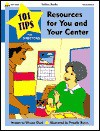 101 Tips for Resources for You & Your Center: 101 Quick Tips for Managing a Preschool or Daycare - Jean Warren, Gayle Bittinger, Priscilla Burris