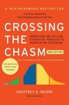 Crossing the Chasm, 3rd Edition - Geoffrey A. Moore