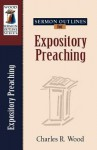 Sermon Outlines for Expository Preaching (Wood Sermon Outline Series) - Charles R. Wood