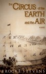 The Circus of the Earth and the Air - Brooke Stevens