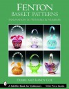 Fenton Basket Patterns: Innovation to Wisteria & Numbers (Schiffer Book for Collectors) - Debbie Coe, Randy Coe