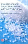 Sweeteners And Sugar Alternatives In Food Technology - Helen Mitchell