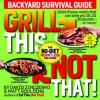 Grill This, Not That! - David Zinczenko, Matt Goulding