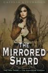 The Mirrored Shard: The Iron Codex Book Three - Caitlin Kittredge