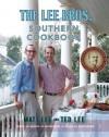 The Lee Bros. Southern Cookbook: Stories and Recipes for Southerners and Would-be Southerners - Matt Lee, Ted Lee