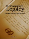 The Vampire Legacy II; The Light, the Dark, the Heart - Dawn Gray