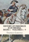 History of Friedrich II of Prussia Volumes 1 - 9: Frederick the Great - Thomas Carlyle
