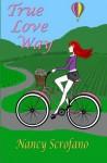 True Love Way - Nancy Scrofano